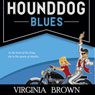 Hound Dog Blues (Unabridged), by Virginia Brown