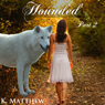Hounded: Part 2 (Unabridged), by K. Matthew