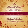 An Hour to Live, an Hour to Love: The True Story of the Best Gift Ever Given (Unabridged), by Richard Carlson