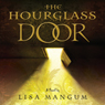 The Hourglass Door (Unabridged) Audiobook, by Lisa Mangum
