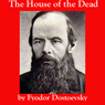 The House of the Dead (Unabridged), by Fyodor Dostoevsky