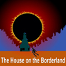 The House on the Borderland (Unabridged), by William Hope Hodgson