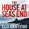 The House at Seas End, by Elly Griffiths