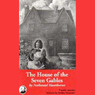The House of Seven Gables (Unabridged), by Nathaniel Hawthorne