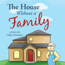 The House Without a Family (Unabridged), by Odie Dentone