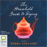 The Household Guide to Dying (Unabridged) Audiobook, by Debra Adelaide