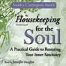 Housekeeping for the Soul: A Practical Guide to Restoring Your Inner Sanctuary (Unabridged) Audiobook, by Sandra Carrington-Smith