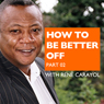 How to Be Better Off, Part 2 (Unabridged) Audiobook, by Rene Carayol