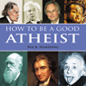 How to be a Good Atheist (Unabridged) Audiobook, by Nick Harding