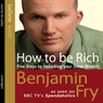 How to Be Rich: Five Steps to Unlocking Your Inner Wealth (Unabridged) Audiobook, by Benjamin Fry