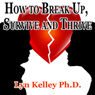 How to Break Up, Survive, and Thrive (Unabridged) Audiobook, by Lyn Kelley