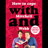 How to Cope with Mitchell and Webb Audiobook, by David Mitchell