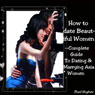 How to Date Beautiful Women: Complete Guide to Dating & Marrying Asian Women (Unabridged) Audiobook, by Thad Hughes