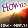 How to Deal with Nerves (Unabridged), by How To: Audiobooks