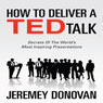 How to Deliver a TED Talk: Secrets of the Worlds Most Inspiring Presentations (Unabridged) Audiobook, by Jeremey Donovan