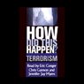 How Did This Happen? Terrorism and the New War, by James F. Hoge Jr.