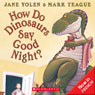 How Do Dinosaurs Say Good Night (Unabridged), by Jane Yolen