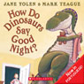How Do Dinosaurs Say Good Night (Unabridged) Audiobook, by Jane Yolen