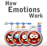 How Emotions Work: In Humans and Computers (Unabridged) Audiobook, by Sean Webb