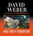 How Firm a Foundation: Safehold Series, Book 5 (Unabridged), by David Weber