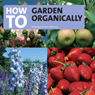 How to Garden Organically Audiobook, by Tom Petherick