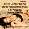 How to Get Many Pen Pals and the Woman of Your Dreams in the Philippines, Thailand, and China (Unabridged) Audiobook, by Colbert Bellevue