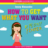 How to Get What You Want by Peony Pinker (Unabridged), by Jenny Alexander
