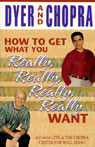 How to Get What You Really, Really, Really, Really Want, by Wayne W. Dyer