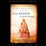 How Good Is Good Enough? (Unabridged), by Andy Stanley