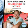 How I Became a Millionaire in My 20s (Unabridged) Audiobook, by Jamie McIntyre