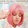 How to Kill Yourself (Unabridged) Audiobook, by C. V. Hunt