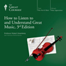 How to Listen to and Understand Great Music, 3rd Edition, by The Great Courses