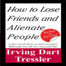 How to Lose Friends and Alienate People (Unabridged), by Irving Tressler