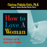 How to Love a Woman: On Intimacy and the Erotic Lives of Women (Unabridged) Audiobook, by Clarissa Pinkola Estes