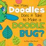 How Many Doodles Does it Take to Make a Doodle Bug? (Unabridged) Audiobook, by Elma Lillian Bunch