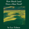 How Much Land Does a Man Need? (Unabridged) Audiobook, by Leo Tolstoy
