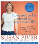 How Not to be Afraid of Your Own Life Audiobook, by Susan Piver