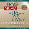How Now Shall We Live, by Charles Colson