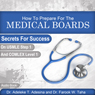 How to Prepare for the Medical Boards: Secrets for Success on Usmle Step 1 and Comlex Level 1 (Unabridged), by Adeleke T. Adesina