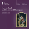 How to Read and Understand Shakespeare Audiobook, by The Great Courses