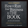 How to Run Your Business by The Book: A Biblical Blueprint to Bless Your Business (Unabridged), by Dave Anderson