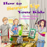 How To Screw Up Your Kids: Blended Families, Blendered Style (Unabridged), by Pamela Fagan Hutchins