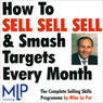 How To Sell, Sell, Sell, and Smash Targets Every Month, by Mike Le Put