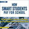How Smart Students Pay for School: The Best Way to Save for College, Get the Right Loans, and Repay Debt Audiobook, by Reyna Gobel