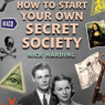 How to Start Your Own Secret Society (Unabridged) Audiobook, by Nick Harding