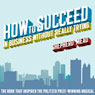 How to Succeed in Business Without Really Trying (Unabridged), by Shepherd Mead