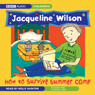 How to Survive Summer Camp (Unabridged), by Jacqueline Wilson
