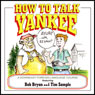 How to Talk Yankee Audiobook, by Tim Sample