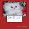 How to Understand and Take Care of Your Persian Kitten & Cat (Unabridged), by Vince Stead