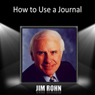 How to Use a Journal, by Jim Rohn